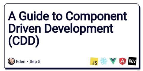 A Guide to Component Driven Development (CDD)