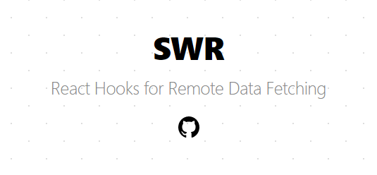 SWR: React Hooks for Remote Data Fetching