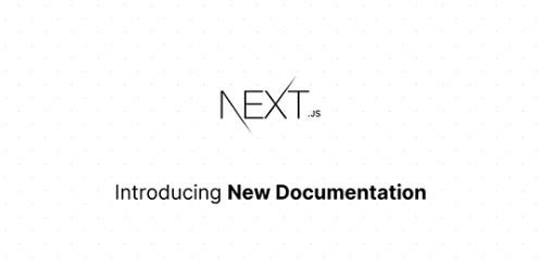 New Next.js Documentation