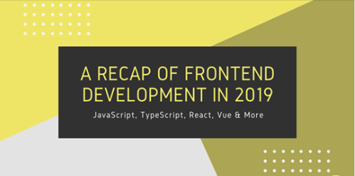 A Recap of Frontend Development in 2019